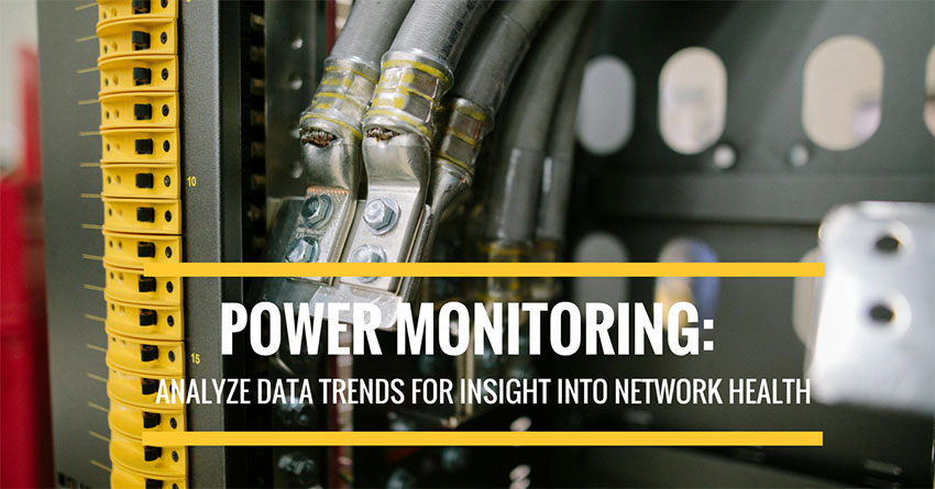 Power monitoring: Analyze data trends for insight into network health