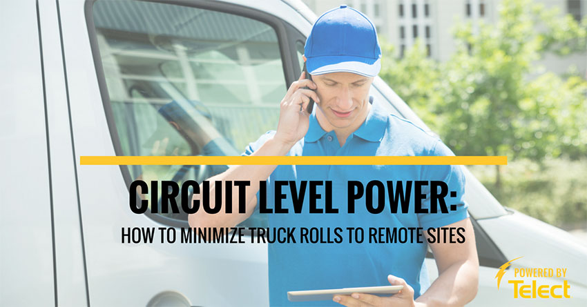 Circuit-level power: How to minimize truck rolls to remote sites