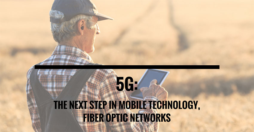 5G: The next step in mobile technology, fiber optic networks